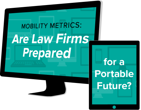 Mobility Metrics: Are Law Firms Prepared for a Portable Future?
