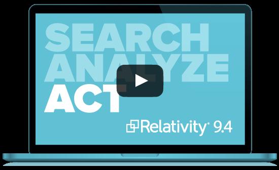 Relativity 9.4 | Search. Analyze. Act.